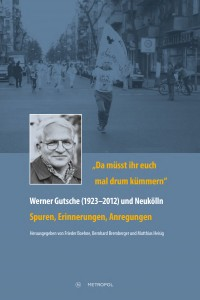 da-muesst-ihr-euch-mal-drum-kuemmern-werner-gutsche-1923-2012-und-neukoelln_9783863313227